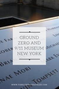 Ground Zero and 9/11 Museum New York