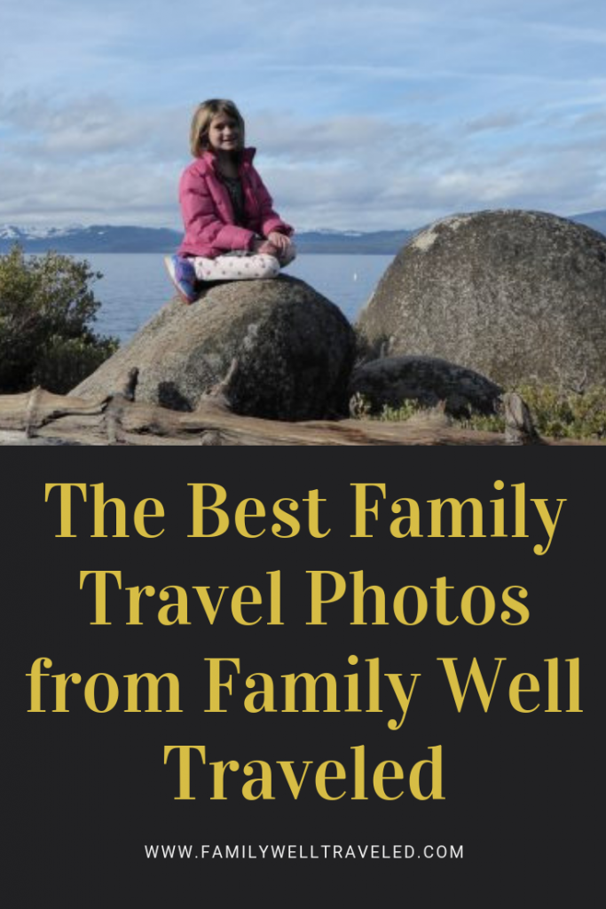 The Best Family Travel Photos from Family Well Traveled