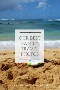 The Best Family Travel Photos
